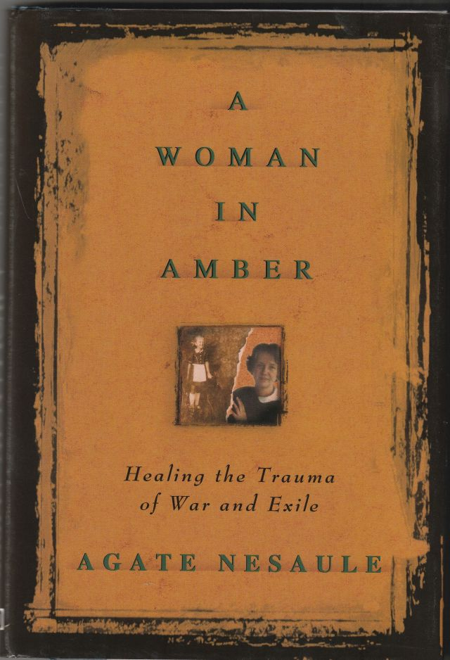 Image for Woman In Amber Healing The Trauma Of War In Exile