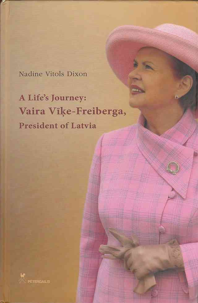 Image for A Life's Journey: Vaira Vike-Freiberga, President of Latvia