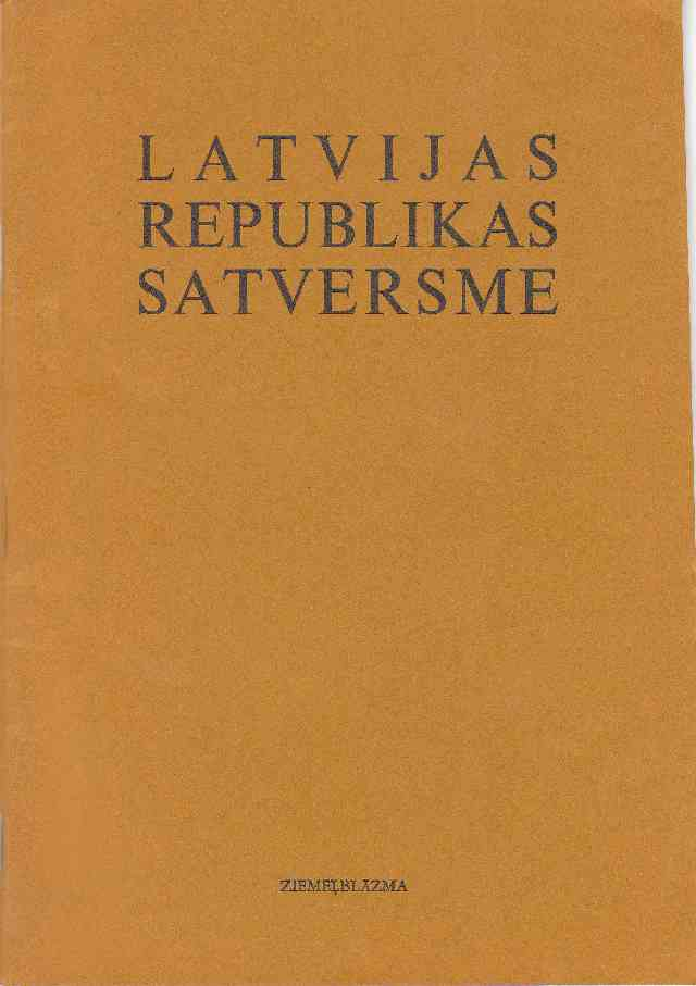 Image for Latvijas Republikas Satversme : Die Verfassung der Republik Lettland= Constitution de la Republique de Lettonie= Constitution of the Republic of Latvia.