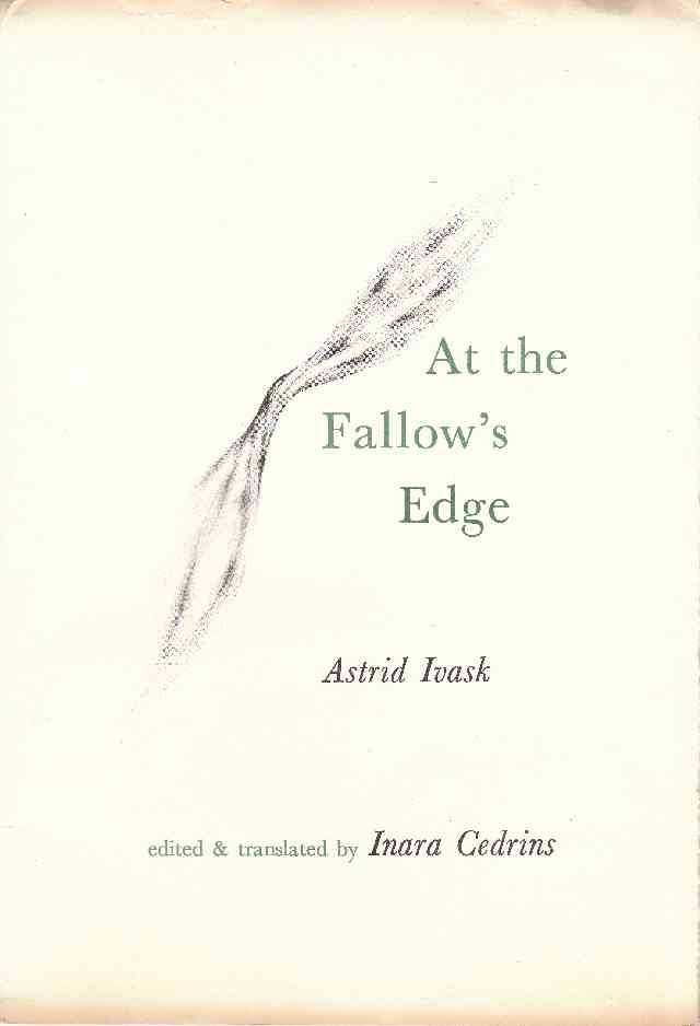 Image for At the Fallow's Edge   a Selection of Poems By Astrid Ivask Edited and Translated By Inara Cedrins