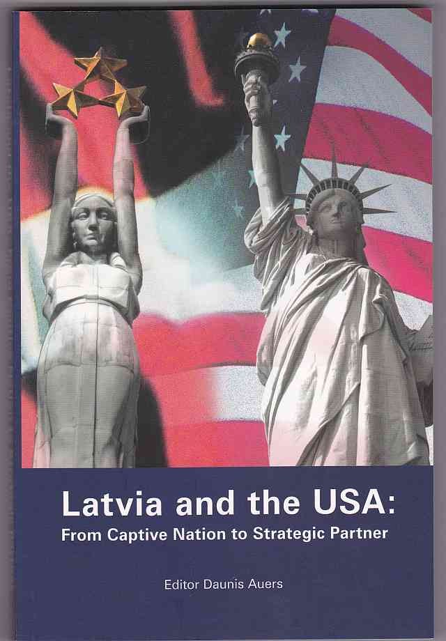 Image for Latvia and the USA: From Captive Nation to Strategic Power