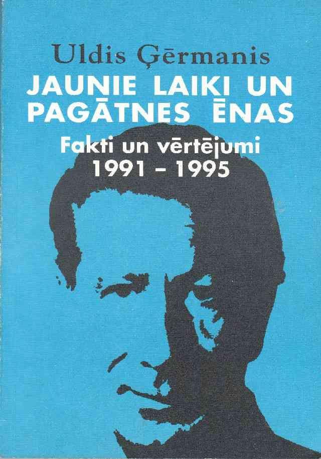 Jaunie Laiki Un Pagatnes Enas  Fakti Un Vertejumi 1991-1995