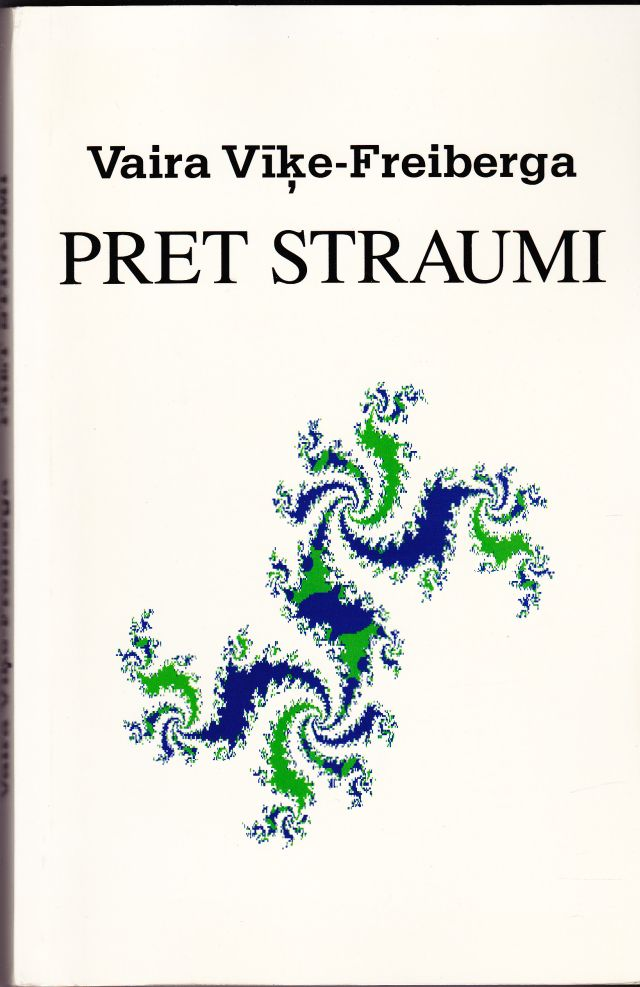 Image for Pret Straumi   Runas Un Raksti Par Latvietibas Temam 1968 -1991 Against the Current  Essays on Latvian Identity