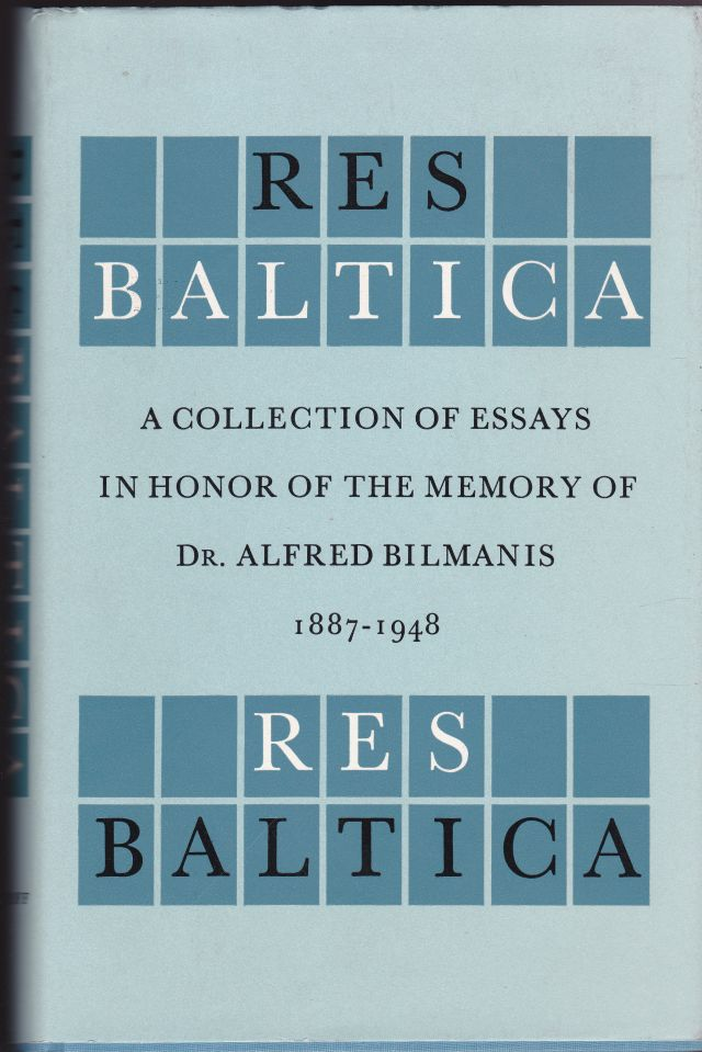 Image for Res Baltica   A Collection of Essays in Honor of the Memory of Dr. Alfred Bilmanis (1887-1948