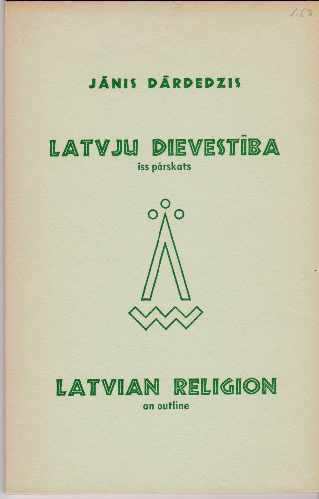 Image for Latvju Dievestiba Iss Parskats  Latvian Religion an Outline