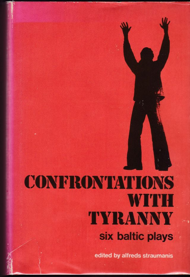 Image for Confrontations with Tyranny  Six Baltic Plays