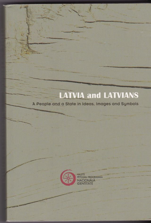 Image for Latvia and Latvians A People and a State in Ideas, Images and Symbols  Latvija Un Latviskais  Nacija Un Valsts Ideas, Telos Un Simbolos