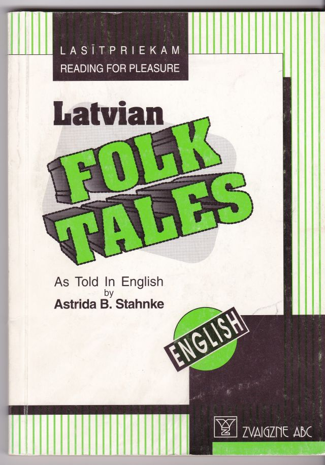 Image for Latvian Folk Tales As Told in English By Astrida B. Stahnke.
