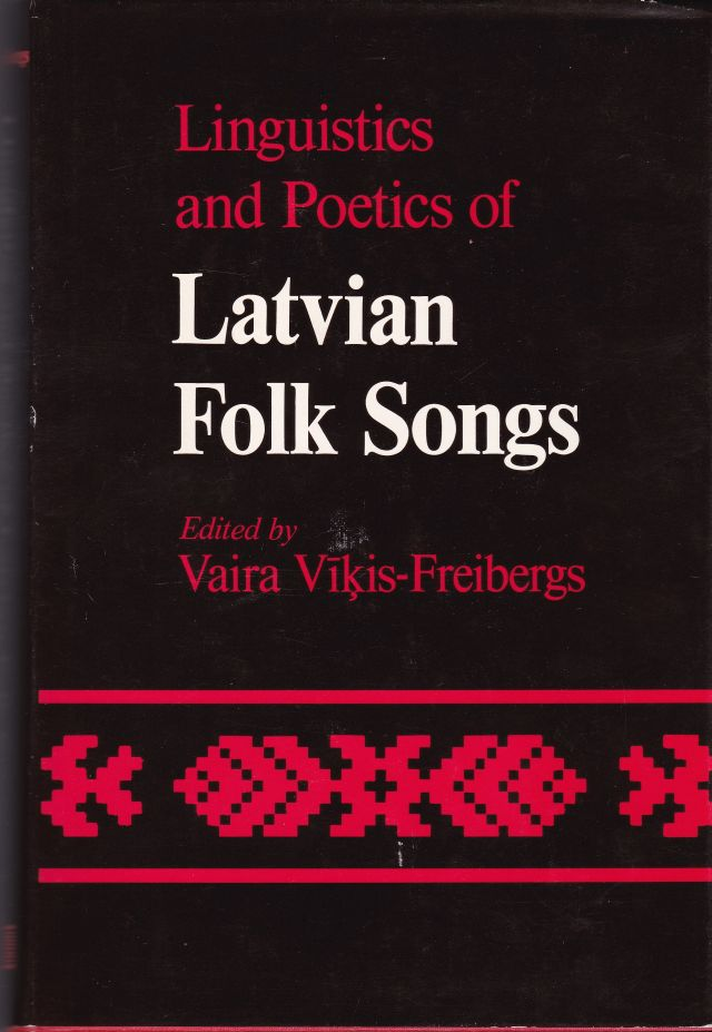 Image for Linguistics and Poetics of Latvian Folk Songs Essays in Honour of the Sesquicentennial of the Birth of Kr. Barons