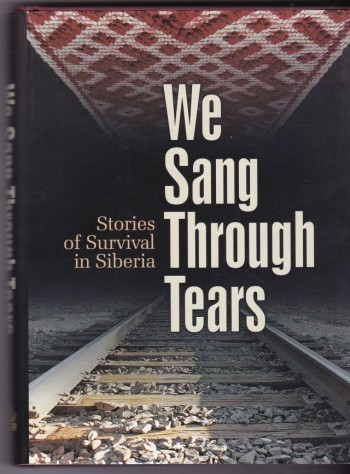Image for We Sang Through Tears Stories of Survival in Siberia