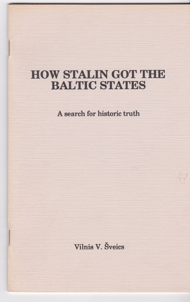 Image for How Stalin Got the Baltic States A Search for Historic Truth