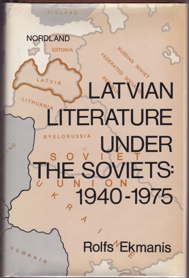 Image for Latvian Literature Under the Soviets: 1940-1975
