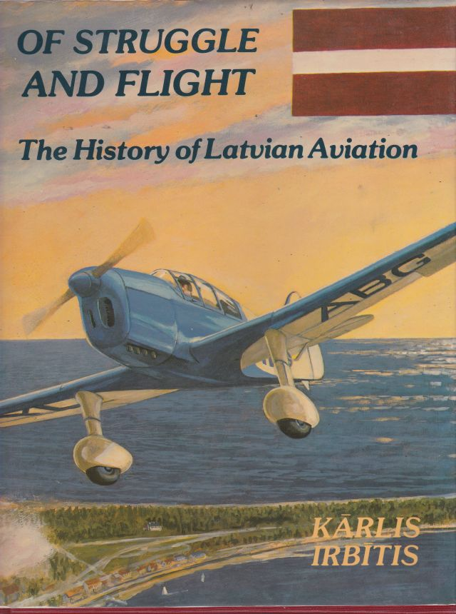 Image for Of Struggle and Flight  The History of Latvian Aviation
