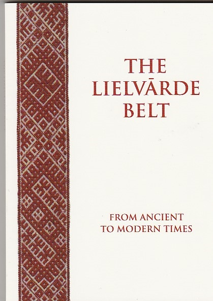 Image for The Lielvarde Belt From Ancient To Modern Times