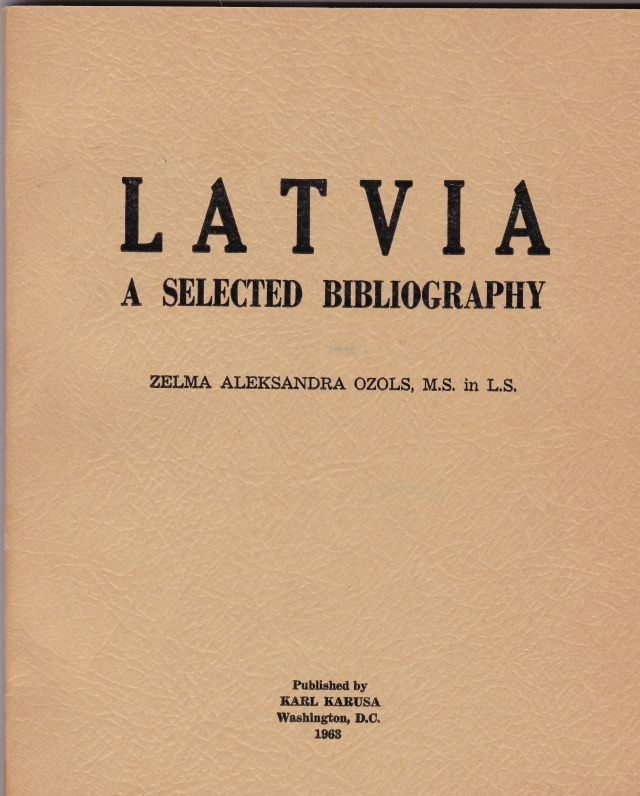 Image for Latvia A Selected Bibliography.