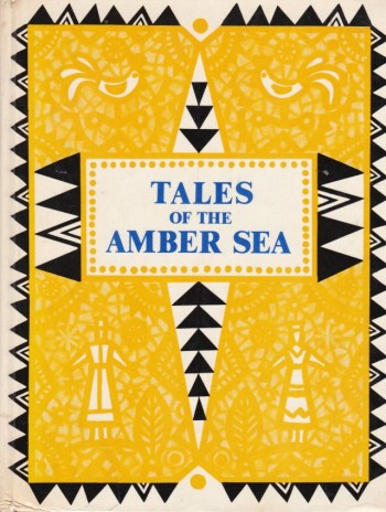 Image for Tales Of The Amber Sea  Fairy Tales Of The Peoples Of  Estonia , Latvia  And Lithuania