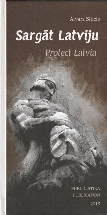 Image for Sargat Latviju Protect Latvia Publicistika  Publication