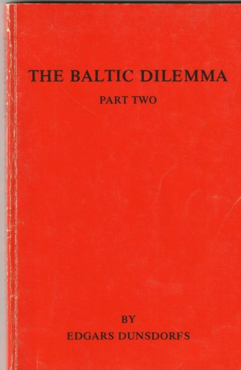 Image for The Baltic Dilemma Part Two The case of the reversal of the de jure recognition by Australia of the incorporation of the Baltic States into the Soviet Union