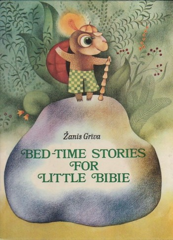 Image for Bedtime Stories For Little Bibie  ( Pasaka Par Diegabiksi)