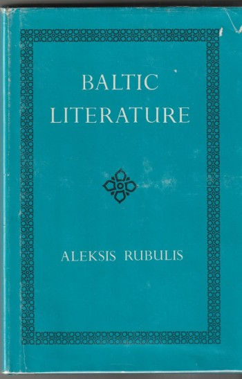 Image for Baltic Literature  A Survey Of Finnish, Estonian, Latvian, And Lithuanian Literatures