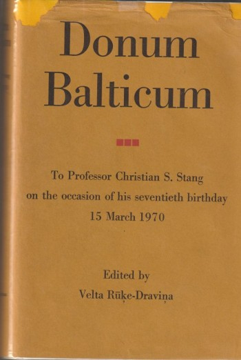Image for Donum Balticum to Professor Christian S. Stang on the occasion of his seventieth birthday 15 March 1970.