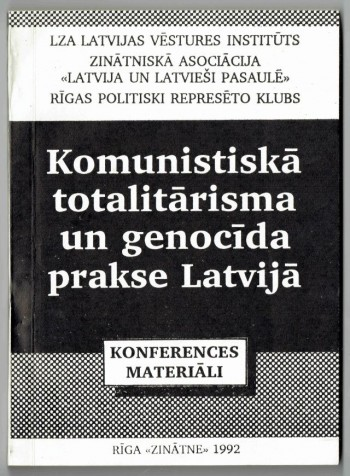 Image for Komunistiska Totalitarisma Un Genocida Prakse Latvija Konferences Materiali