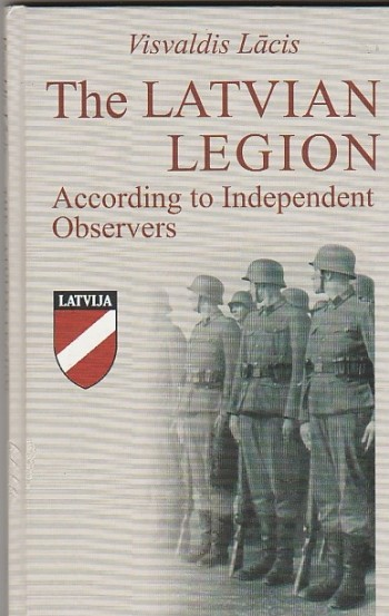 Image for The Latvian Legion  According to Independent Observers