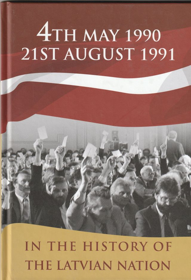 Image for 4th May 1990, 21th August 1991 In The History Of The Latvian Nation