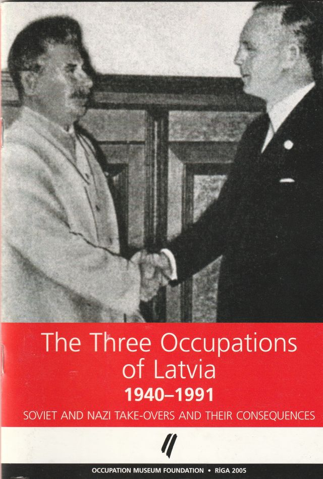 Image for The Three Occupations Of Latvia 1940-1941  Soviet And Nazi Takeovers And Their Consequences
