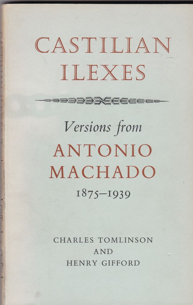 Image for Castilian Ilexes  Versions from Antonio Machado 1875 - 1939