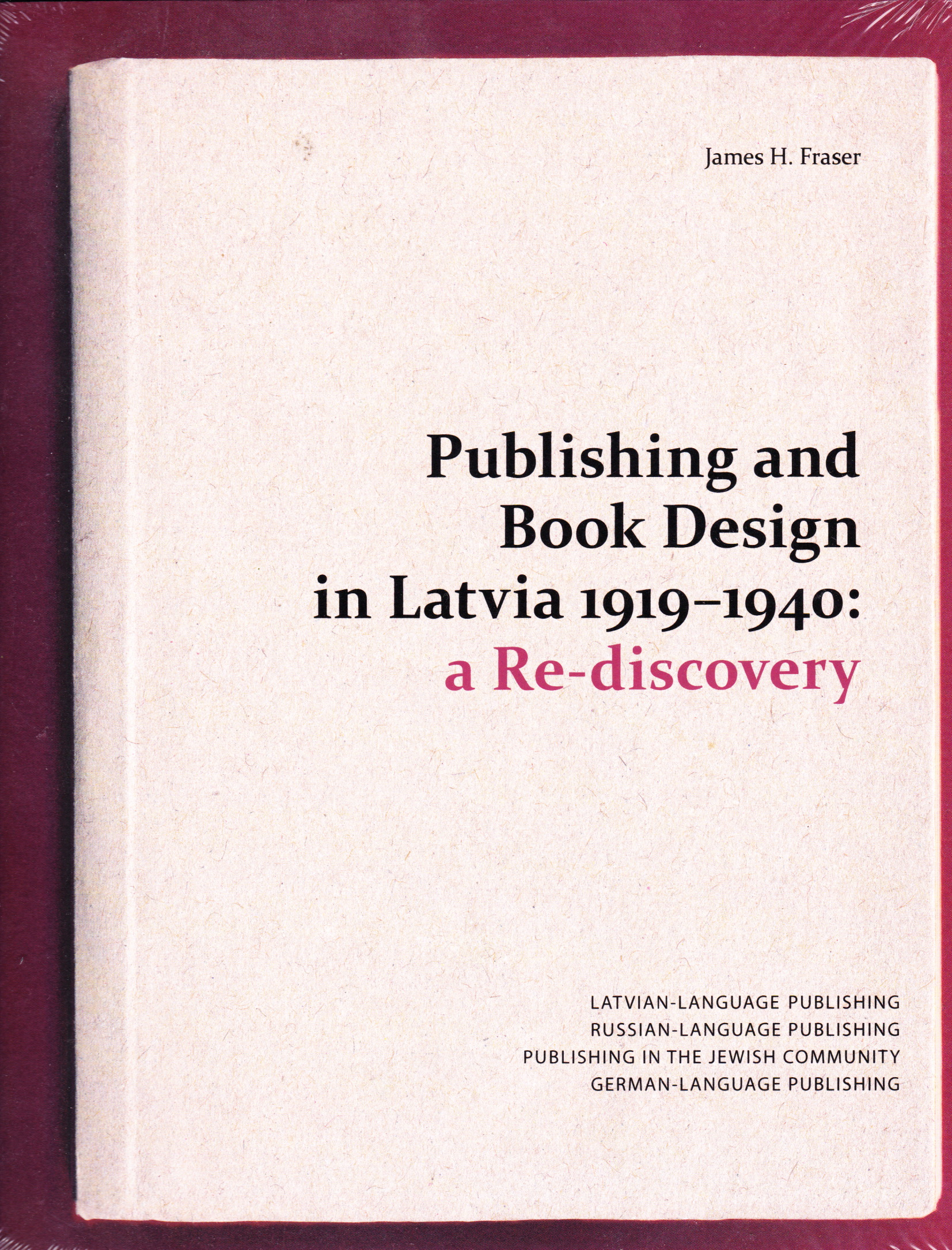 Image for Publishing and Book Design in Latvia 1919 - 1940: A Rediscovery.