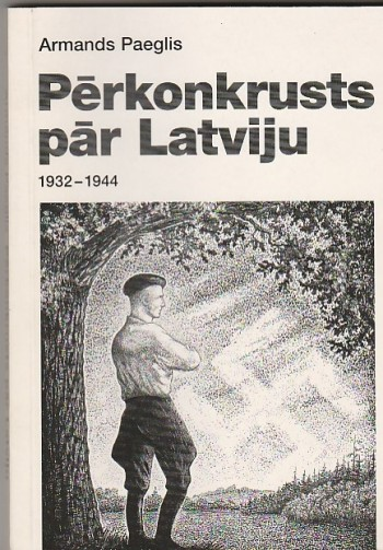 Image for Perkonkrusts Par Latviju 1932-1944